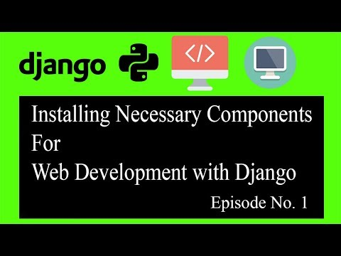 Django Web Development Tutorial 2018 For Beginners - Install