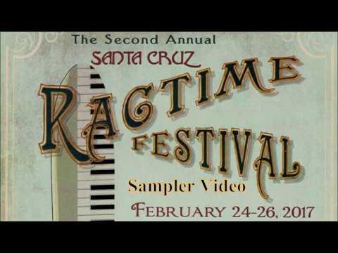 2017 Santa Cruz Ragtime Festival Sampler