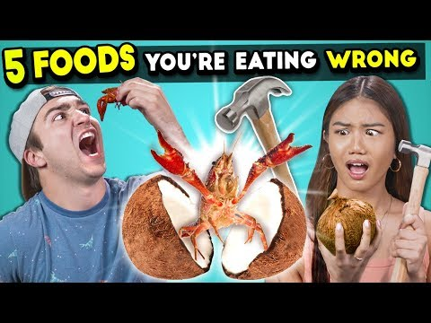 5 Foods You're Eating Wrong (Coconuts, Crawfish, Garlic & More!) | You're Doing It Wrong