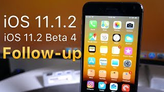 iOS 11.1.2 and iOS 11.2 Beta 4 - Follow-up