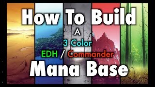 mtg how to build a 3 color edh commander mana base for magic the gathering