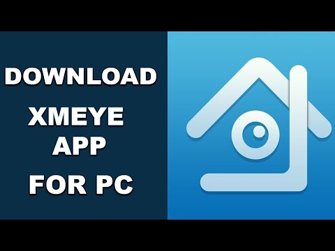 xmeye-app-:-how-to-download-&-install-on-pc?