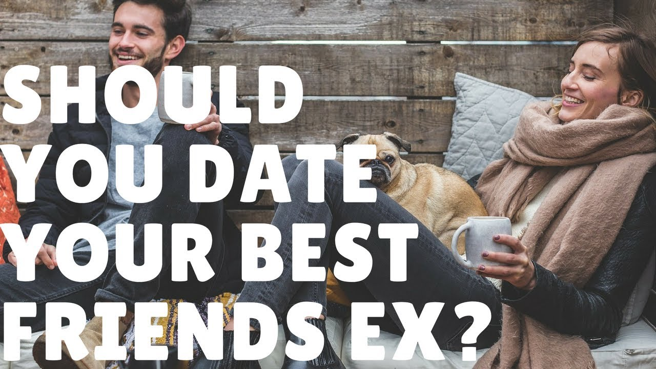 Is it ok to date your best friend