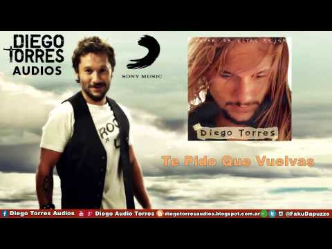 Diego Torres - Te Pido Que Vuelvas (Audio)   Diego Torres Audios