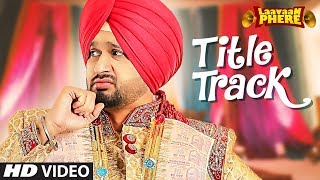 Roshan Prince: Laavaan Phere (Title Track) | Jaggi Singh | New Punjabi Songs 2018