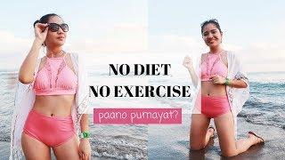 Paano Pumayat ng Walang Exercise at Diet
