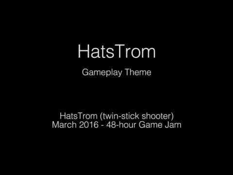 HatsTrom (Game Jam 2016) - Gameplay Theme