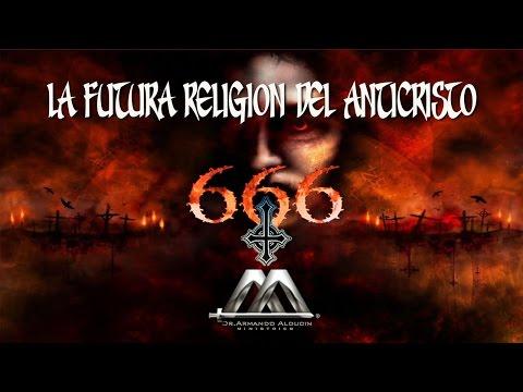 LA FUTURA RELIGIÓN DEL ANTICRISTO