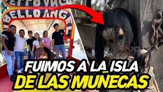 FUIMOS A LA ISLA DE LAS MUÑECAS TODO EL TEAM.. | ManuelRivera11