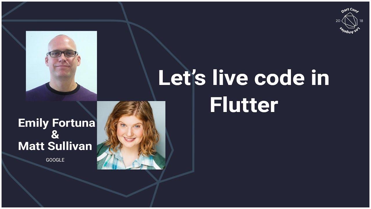 Let's live code in Flutter (DartConf 2018)