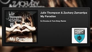 Julie Thompson & Zachary Zamarripa - My Paradise (DJ Exodus & Tom Enzy Remix)