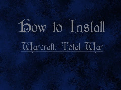 How to install Warcraft Total War