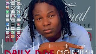 Choix Final Music officielle  Artiste Daily Dre