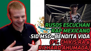 RUSSIANS REACT TO MEXICAN RAP | Sid MSC - Bendita Vida (Ft. Chikis RA & Richard Ahumada) | REACTION