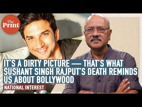 It's a dirty picture — that's what Sushant Singh Rajput's death reminds us about Bollywood