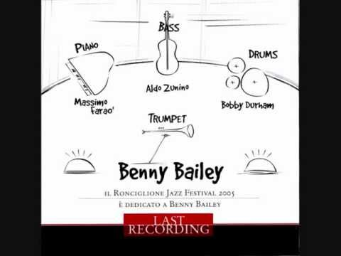 Benny Bailey   Last Recording   Why Try To Change