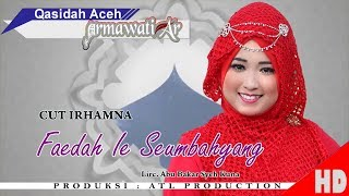 CUT IRHAMNA - FAEDAH IE SEUMBAHYANG ( Qasidah Armawati Ar - Gaseh Rabbi ) HD Video Quality 2018.