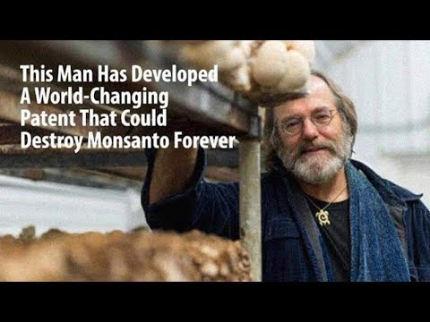 A Man Holds The Patent That Could Destroy Monsanto And Change The World Forever