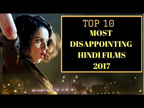 Top 10 - Most Disappointing Hindi films - 2017