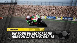 Un tour du MotorLand Aragón dans MotoGP 18