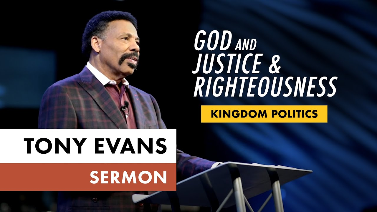 Kingdom Voting Sermon Series, Message 8: God and Justice & Righteousness (Dr. Tony Evans)