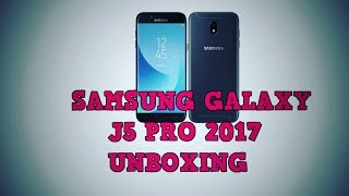 SAMSUNG GALAXY J5  [2017] UNBOXING & HANDS ON 4K HD VIDEO