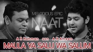 Maula Ya Salli Original | AR Rahman son AR Ameen | Melodious Naat in Child Voice
