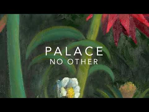 Palace - 'No Other' (Official Audio)