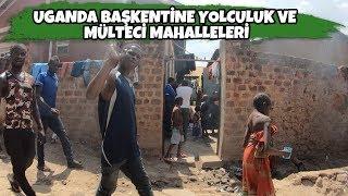 Uganda Başkentine Yolculuk ve Mülteci Mahalleleri! ( Doğu Afrika 9.Bölüm )