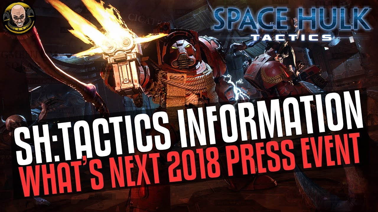 What's Next 2018 - Space Hulk: Tactics