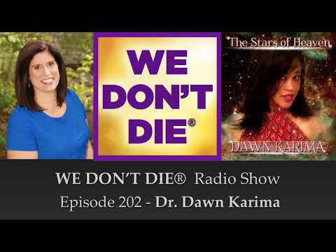 Episode 202 Dr. Dawn Karima - Musican, Author & Radio Host Shares NDE and Wisdom
