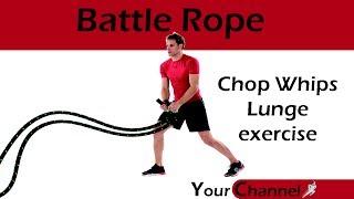 Battle Rope Training Exercise   Chop Whips Lunge