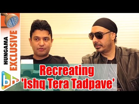 We Are Recreating Sukhbir's 'Ishq Tera Tadpave' For A Film | Bhushan Kumar