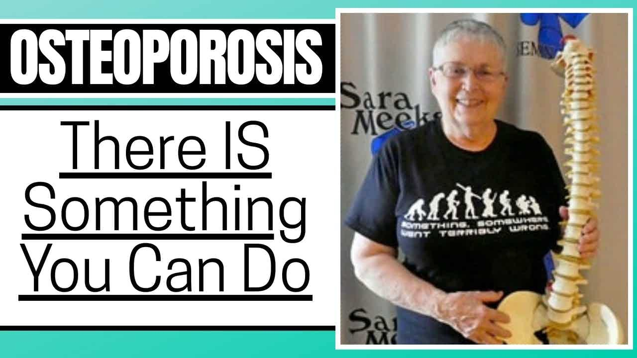 Osteoporosis - There IS Something You Can Do. An Interview With Sara Meeks