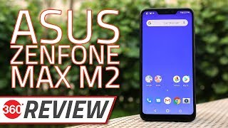 Asus ZenFone Max M2 Review | Camera, Battery, Performance Tests, and More