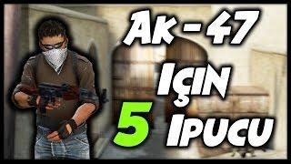 Cs: GO - Ak 47 ' yi Daha İyi Kullanmak İçin 5 İpucu