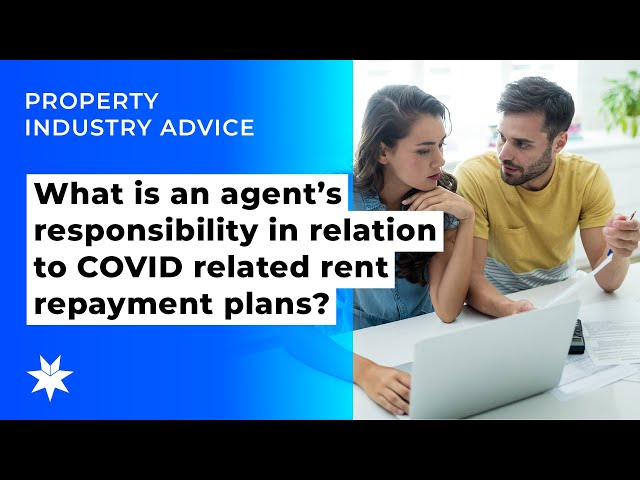 What is an agent's responsibility in relation to COVID related rent repayment plans?