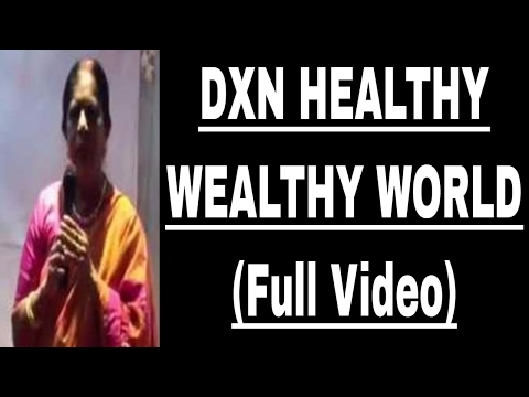 A HEALTHY WEALTHY WORLD WITH DXN - FULL VIDEO (HINDI/URDU)