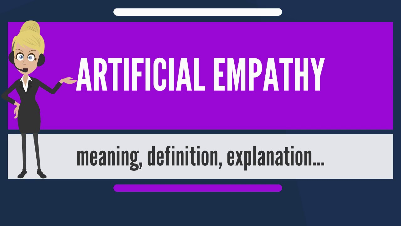 What Does ARTIFICIAL EMPATHY Mean? ARTIFICIAL EMPATHY Meaning