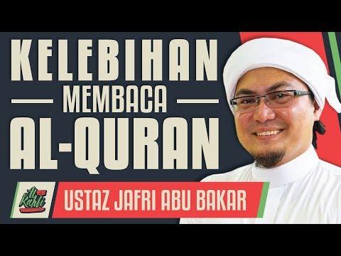 Ustaz Jafri Abu Bakar - Kelebihan Membaca Al-Quran #alkahfiproduction