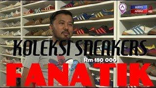 Fanatik: Koleksi Sneakers Mencecah RM180,000!? | Arenarama | Astro Arena