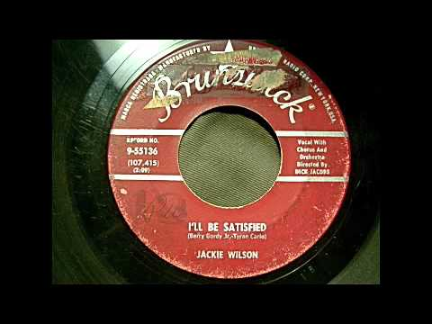 Jackie Wilson - I'll Be Satisfied 45 rpm!