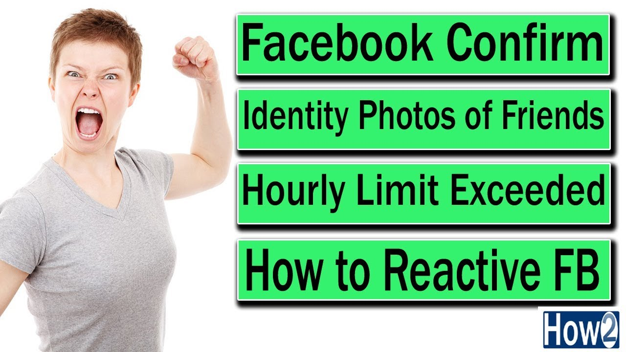Facebook Confirm Identity Photos Of Friends Hourly Limit Exceeded
