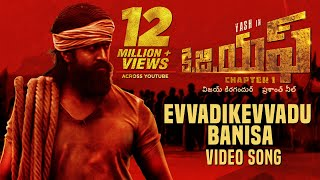 Evvadikevvadu Banisa Full Video Song | KGF Telugu Movie | Yash | Prashanth Neel | Hombale Films