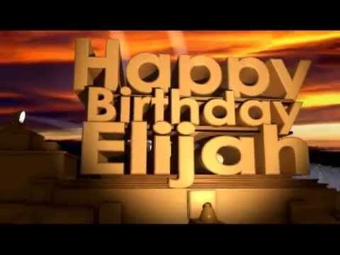 Happy Birthday Elijah Youtube