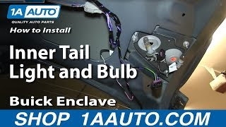 How To Install Replace Inner Tail Light and Bulb 2008-14 Buick Enclave