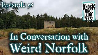 Episode 56 - In Conversation with Weird Norfolk