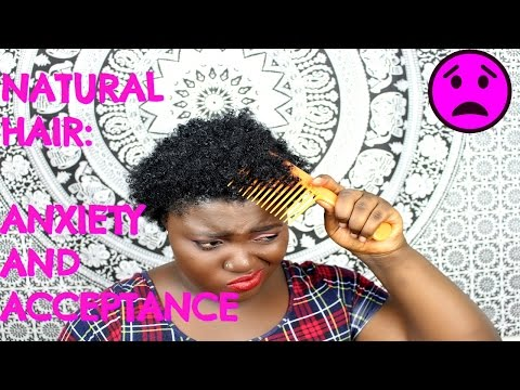 NATURAL HAIR ANXIETY AND ACCEPTANCE.