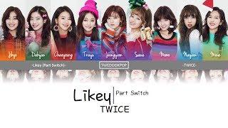 Twice [트와이스] - Likey (Part Switch) Lyrics (Han/Rom/Eng) Color Coded