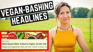 VEGAN BASHING HEADLINES - Misleading articles against plant-based diets (2019)